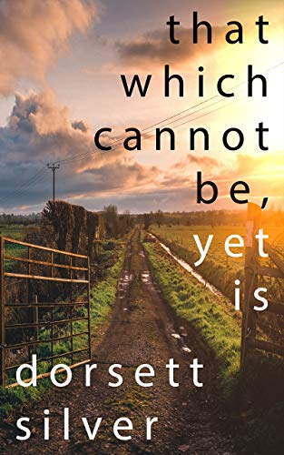 That Which Cannot Be, yet Is (English Edition)