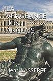 Telecharger Livres LA VENGEANCE DES ANGLAIS (PDF,EPUB,MOBI) gratuits en Francaise