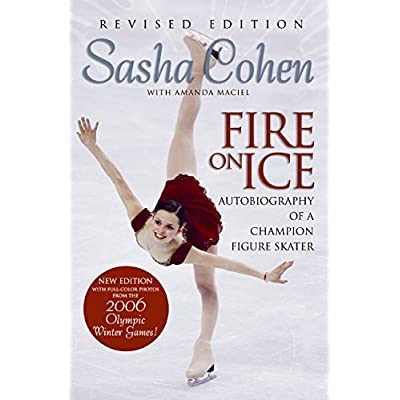 Sasha Cohen, Fire On Ice: Autobiography Of A Champion Figure Skater