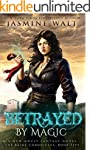 Betrayed by Magic (The Baine Chronicl...