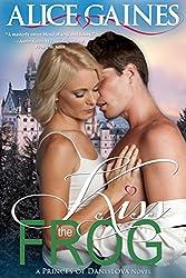 Kiss the Frog: A Princes of Danislova Novel