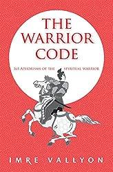 The Warrior Code: 365 Aphorisms Of The Spiritual Warrior (English Edition)