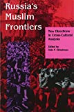 Russia′s Muslim Frontiers (Paper) (Indiana Series in Arab and Islamic Studies)