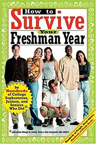 How to Survive Your Freshman Year: By Hundreds of College Sophmores, Juniors, and Seniors Who Did (Hundreds of Heads Survival Guides) by Hundreds of Heads, Mark W. Bernstein, Yadin Kaufmann (2004) Paperback