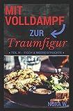 Mit Volldampf zur Traumfigur: Fisch & Meeresfrüchte: Schnell & Gesund - 11 kalorienarme Rezepte aus dem Dampfgarer