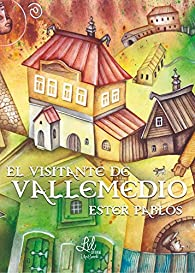 El visitante de Vallemedio par Ester Pablos