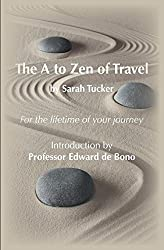 The A to Zen of Travel (or Have Midlife Crisis Will Travel)