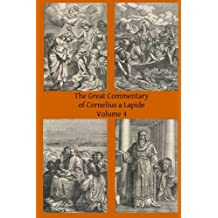 The Great Commentary of Cornelius a Lapide: Volume 4