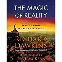 The Magic of Reality: How We Know What's Really True [ THE MAGIC OF REALITY: HOW WE KNOW WHAT'S REALLY TRUE ] by Dawkins, Richard (Author) Oct-04-2011 [ Hardcover ]
