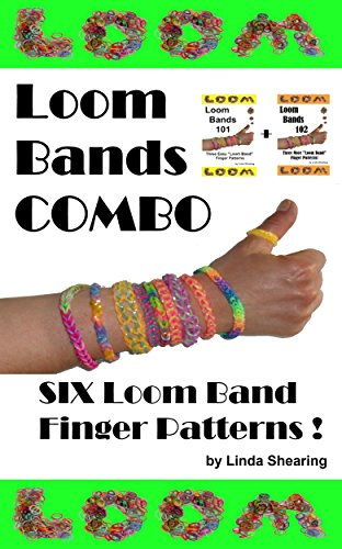 Loom Bands Combo! Six Loom Band Finger Patterns.: Six Loom Band Jewelry Patterns To Make By Hand... Without A Loom! (English Edition) Kind Knitting Loom