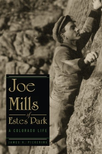 Joe Mills of Estes Park: A Colorado Life - Estes Park, Colorado