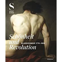 Schönheit & Revolution: Klassizismus 1770-1820