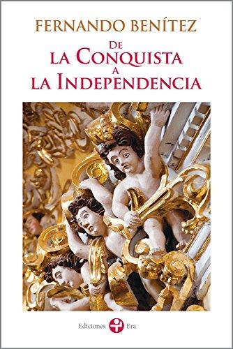 Descargar Libro De la Conquista a la Independencia de Fernando Benítez