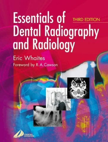 Essentials of Dental Radiography and Radiology by Eric Whaites MSc BDS(Hons) FDSRCS(Edin) FDSRCS(Eng) FRCR DDRRCR (Illustrated, 14 Feb 2002) Paperback