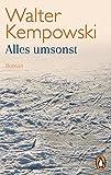 Alles umsonst: Roman - Walter Kempowski