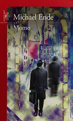 Momo: O La Extrana Historia De Los Ladrones Del Tiempo Y De La Nina Que Devolvio El Tiempo a Los Hombres par Michael Ende