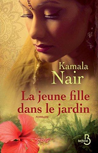 La Jeune Fille dans le jardin (ROMAN) par Kamala NAIR