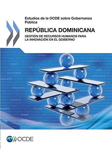 Estudios de la OCDE sobre Gobernanza Pública: República Dominicana : Gestión de Recursos Humanos para la Innovación en el Gobierno