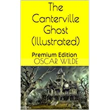 The Canterville Ghost (Illustrated): Premium Edition (English Edition)