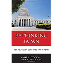 Rethinking Japan: The Politics of Contested Nationalism (New Studies in Modern Japan)