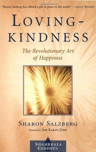 Lovingkindness: The Revolutionary Art of Happiness (Shambhala Classics) by Salzberg, Sharon (2002) Paperback