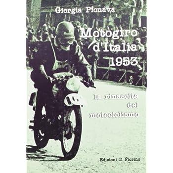 Motogiro D'italia 1953. La Rinascita Del Motociclismo