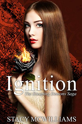 Ignition (Escaping Demons Saga Book 2) by [McWilliams, Stacy]