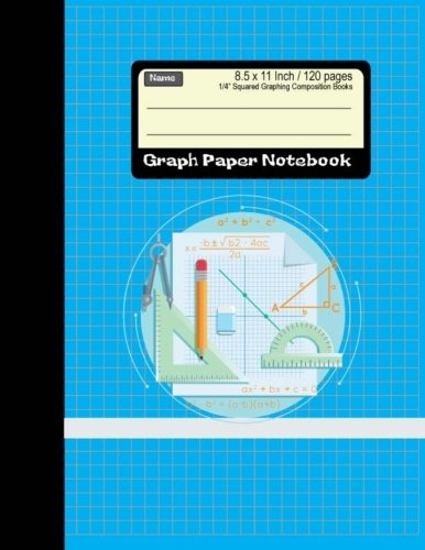 Graph Paper Notebook: Squared Graphing Composition Books 8.5 x 11 Inch 120 pages: Diary, Journal Graph , Coordinate , Grid , Squared Spiral Paper, ... (1/4