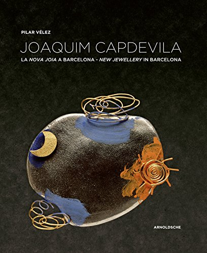 Joaquim Capdevila: New Jewellery in Barcelona