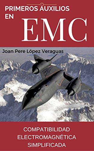 PRIMEROS AUXILIOS EN EMC: COMPATIBILIDAD ELECTROMAGNÉTICA SIMPLIFICADA (Spanish Edition)