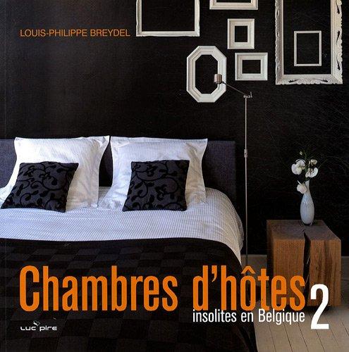 Chambres d'hôtes insolites en Belgique : Tome 2