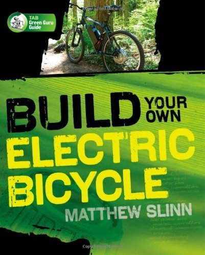 build-your-own-electric-bicycle-tab-green-guru-guides-by-slinn-2010-07-01