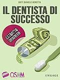 Scarica Libro Il dentista di successo Estratto Gratuito (PDF,EPUB,MOBI) Online Italiano Gratis