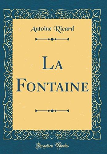 La Fontaine (Classic Reprint) par Antoine Ricard