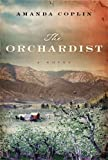 The Orchardist (Thorndike Press Large Print Reviewers