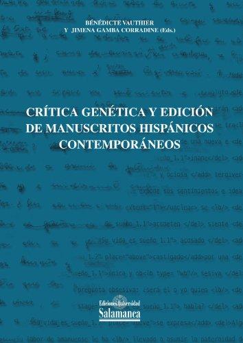 Crítica genética y edición de manuscritos hispánicos contemporáneos (Estudios filológicos nº 333) por Bénédicte Vauthier