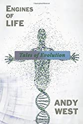 Engines of Life: Tales of Evolution by Andy West (2013-06-26)