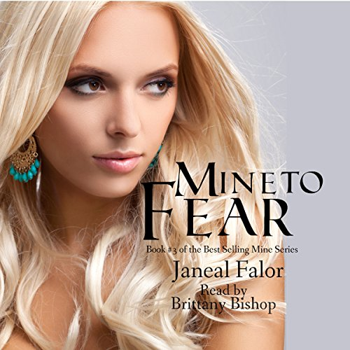 Mine to Fear: Mine, Book 3 - Janeal Falor - Unabridged