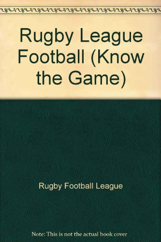 Rugby League Football (Know the Game) por Rugby Football League