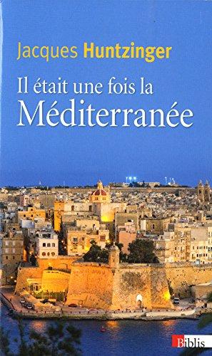 Il était une fois la Méditerranée par Jacques Huntzinger