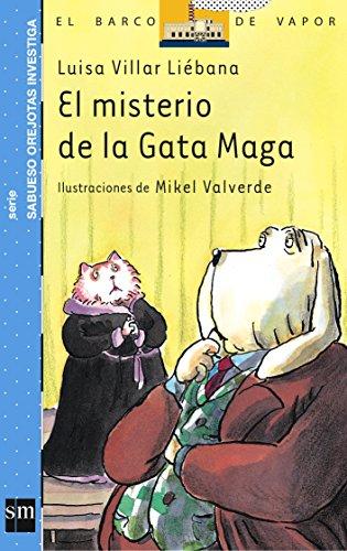 El misterio de la Gata Maga (Barco de Vapor Azul) por Luisa Villar Liébana