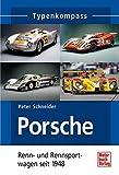 Porsche Renn- und Rennsportwagen: seit 1948