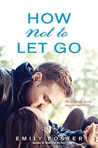 How Not to Let Go (The Belhaven Series) by [Foster, Emily]