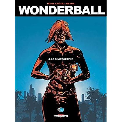 Wonderball T04. Le Photographe