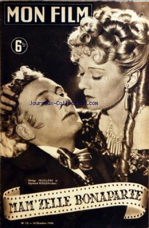 MON FILM [No 12] du 16/10/1946 - EDWIGE FEUILLERE ET RAYMOND ROULEAU DANS MAM'ZELLE BONAPARTE LINDA DARNELL.