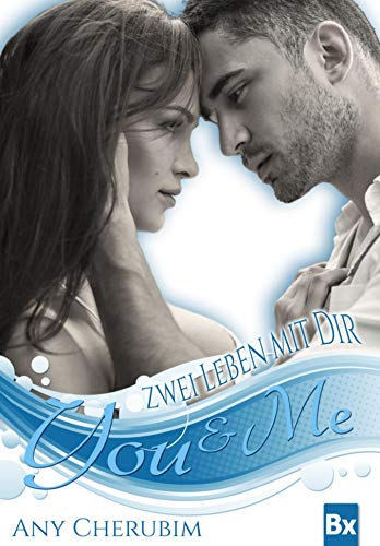 YOU & ME - Zwei Leben mit dir: Band 1 -