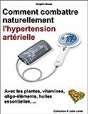 comment combattre naturellement l hypertension art?rielle