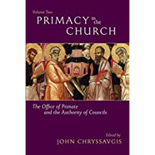 Primacy in the Church: The Office of Primate and the Authority of Councils: Contemporary and Contextual Perspectives: 2