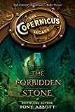 The Copernicus Legacy: The Forbidden Stone by Abbott, Tony (2014) Paperback