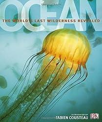 Ocean: The World's Last Wilderness Revealed by Fabien Cousteau (2008-08-02)